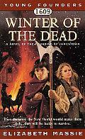 1609 Winter of the Dead A Novel About the Founding of Jamestown