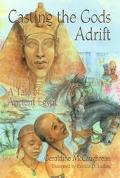 Casting the Gods Adrift A Tale of Ancient Egypt