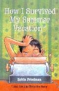 How I Survived My Summer Vacation And Lived to Write the Story
