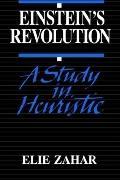 Einstein's Revolution A Study in Heuristic