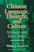 Chinese Language, Thought, and Culture Nivison and His Critics