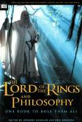 Lord of the Rings and Philosophy One Book to Rule Them All