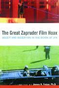 Great Zapruder Film Hoax Deceit and Deception in the Death of JFK
