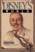 Disney's World A Biography