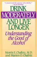 Drink Moderately and Live Longer Understanding the Good of Alcohol