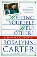 Helping Yourself Help Others A Book for Caregivers