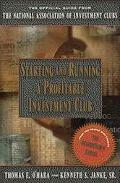 Starting and Running a Profitable Investment Club: The Official Guide from the National Asso...