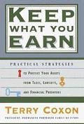Keep What You Earn: Practical Strategies to Protect Your Assets from Taxes, Lawsuits, and Fi...