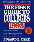 Fiske Guide to Colleges 1998: The Highest-Rated Guide to the Best and Most Interesting Colle...