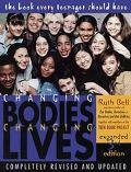 Changing Bodies, Changing Lives A Book for Teens on Sex and Relationships