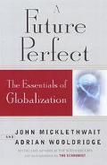 Future Perfect: The Challenge and Hidden Promise of Globalization