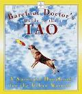 Barefoot Doctor's Guide to the Tao A Spiritual Handbook for Urban Warriors