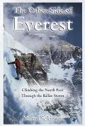 Other Side of Everest: Climbing the North Face through the Killer Storm - Matt Dickinson
