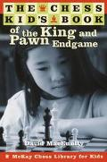 Chess Kid's Book of the King and Pawn Endgame