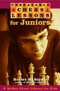 Unbeatable Chess Lessons for Juniors Instruction for the Intermediate Player