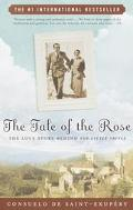 Tale of the Rose The Passion That Inspired the Little Prince
