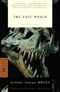 Lost World Being an Account of the Recent Amazing Adventures of Professor George E. Challeng...