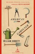 American Gardener A Treatise on the Situation, Soil, and Laying Out of Gardens, on the Makin...