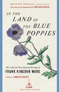 In the Land of the Blue Poppies The Collected Plant Hunting Writings of Frank Kingdon-Ward