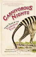 Carnivorous Nights On the Trail of the Tasmanian Tiger