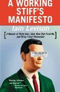Working Stiff's Manifesto A Memoir of Thirty Jobs I Quit, Nine That Fired Me, and Three I Ca...