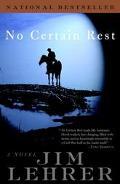 No Certain Rest A Novel