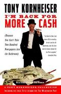 I'm Back for More Cash A Tony Kornheiser Collection Because You Can't Take Two Hundred Newsp...