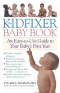 Kidfixer Baby Book An Easy-To-Use Guide to Your Baby's First Year