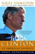 Bill Clinton An American Journey Great Expectations