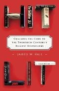 Hit Lit : Cracking the Code of the Twentieth Century's Best Sellers