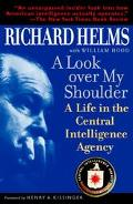 Look Over My Shoulder A Life In The Central Intelligence Agency