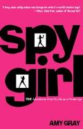 Spygirl True Adventures from My Life As a Private Eye
