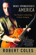Bruce Springsteen's America The People Listening, a Poet Singing