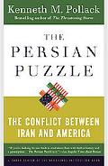 Persian Puzzle The Conflict Between Iran And America