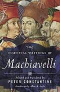 Essential Writings of Machiavelli