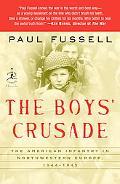 Boys' Crusade The American Infantry In Northwestern Europe 1944-1945