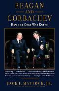 Reagan And Gorbachev How The Cold War Ended
