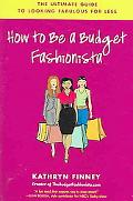 How to Be a Budget Fashionista The Ultimate Guide to Looking Fabulous for Less