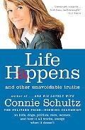 Life Happens And Other Unavoidable Truths