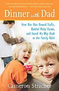 Dinner with Dad: How I Braved Traffic, Rolled Burritos, Battled Picky Eaters, and Found My W...