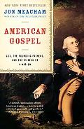 American Gospel God, the Founding Fathers, And the Making of a Nation