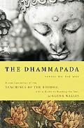 Dhammapada Verses on the Way  A New Translation of the Teachings of the Buddha, with a Guide...