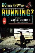 Do They Know I'm Running?: A Novel (Mortalis)
