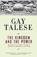 Kingdom and the Power Behind the Scenes at The New York Times  The Institution That Influenc...