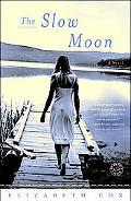 Slow Moon A Novel