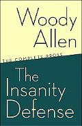 Insanity Defense The Complete Prose