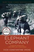 Elephant Company : The Inspiring Story of an Unlikely Hero and the Animals Who Helped Him Sa...