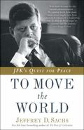 To Move the World : JFK's Quest for Peace