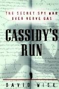 Cassidy's Run The Secret Spy War over Nerve Gas