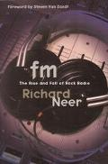 Fm The Rise and Fall of Rock Radio